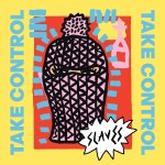 SLAVES_TakeControl_CoverFINAL